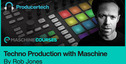 Producertech techno production with maschine rj