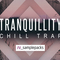 Tranquillity   chill trap review