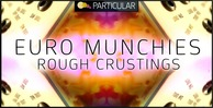 Euro munchies    rough crustings 1000x512