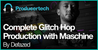 Complete glitch hop production   loopmasters   1000 x 512