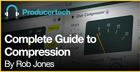 Complete Guide to Compression