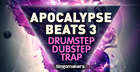 Apocalypse Beats 3 - Trap Dubstep Drumstep