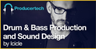 Drum & Bass Production and Sound Design