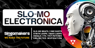 Singomakers slo mo electronica slo mo beats one shots synth loops bass loops vocals fx vst patches unlimited inspiration 1000 512