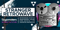 Singomakers stranger  retrowave retrowave synths bass loops drums one shots fx  unlimited inspiration 1000 512