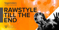 Singomakers rawstyle till the end 1000 512 web