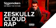 Singomakers zeskullz cloud rap  1000 512
