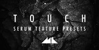 Touch 512 mode audio texture serum presets