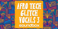 Soundbox afrotech glitch vocals 3 1000 x 512 web