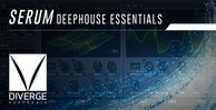 Dvg0003 diverge synthesis deep house serum presets 512