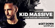 Getdown artistseries kid massive sounds latin grooves house samples 512 web