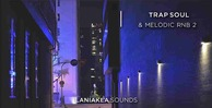 Trap soul melodic rnb 2 laniakea sounds 512 trap loops