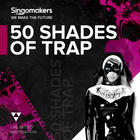 Singomakers 50 shades of trap 1000 1000 web